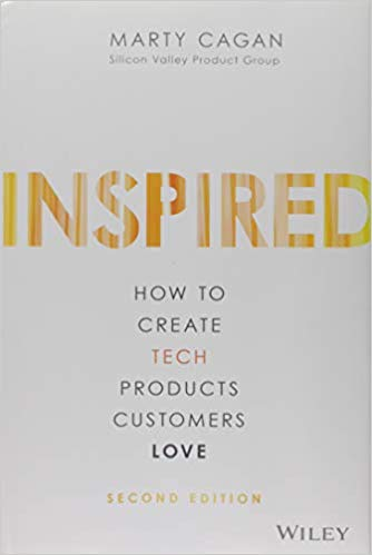 Cover of Book Inspired How To Create Tech Products Customers Love by Mart Cagan