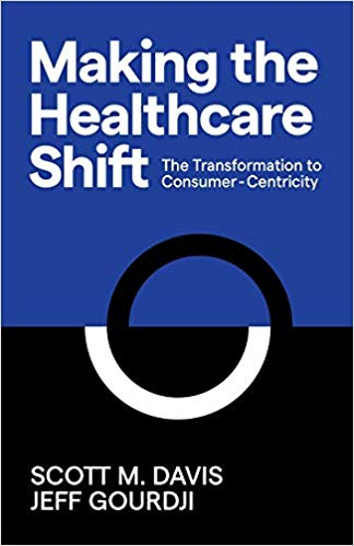 Cover of Book Making the Healthcare Shift by Scott M. Davis and Jeff Gourdji