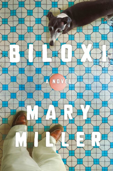 Book Cover of Biloxi by Mary Miller